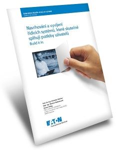Nová odborná studie společnosti Eaton týkající se navrhování a vývoje uživatelsky orientovaných provozních systémů ve výrobním prostředí