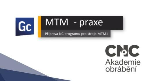 10. díl – Příprava NC programu pro stroje MTM1