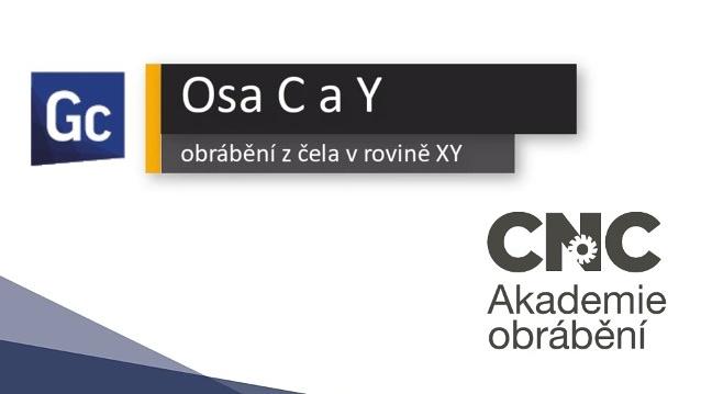 Osa C a Y - Obrábění z čela v rovině XY